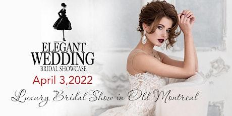 Elegant Wedding Bridal Show 2022 billets