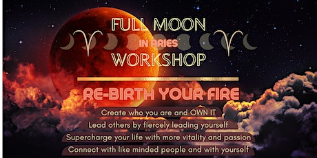 Full Moon in Aries Workshop-  A REBIRTH OF YOU tickets