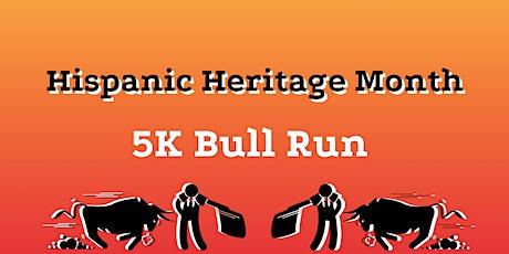 Copy of 5K Bull Run by Hispanic Heritage Month tickets