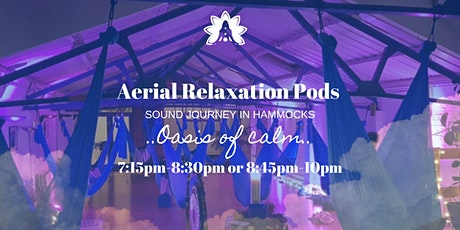 8.45pm -10pm  Aerial Relaxation Pods - Sound Journey Meditation in Hammocks tickets