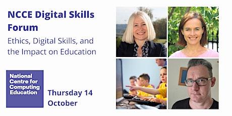NCCE Digital Skills Forum - Digital Skills and Ethics tickets