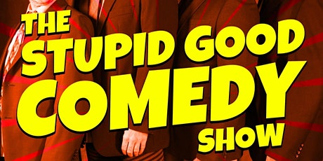 Stupid Good Comedy Show tickets