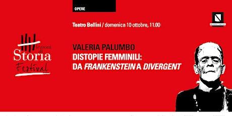 DISTOPIE FEMMINILI: DA FRANKENSTEIN A DIVERGENT tickets