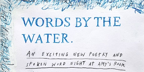 Words By The Water: An Evening Of Poetry and Spoken Word tickets