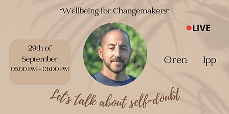 Wellbeing For Changemakers : Let's Talk About Self-Doubt tickets