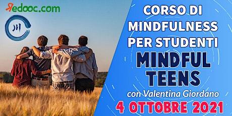 MINDFUL TEENS: Incontri di mindfulness per Adolescenti - 1° Incontro biglietti