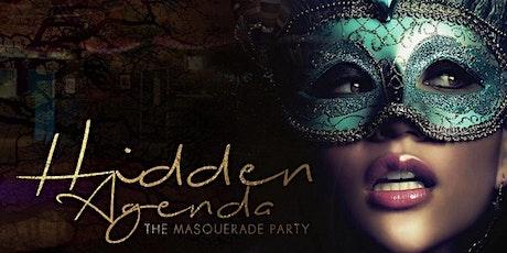 HIDDEN AGENDA MASQUERADE PARTY tickets