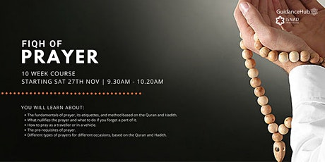 Fiqh of Prayer - (Every Sat from 27th Nov | `10 Weeks | 9:30AM) tickets