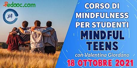 MINDFUL TEENS: Incontri di mindfulness per Adolescenti - 2° Incontro biglietti