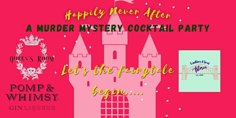 Happily Never After - A Murder Mystery Cocktail  Party tickets