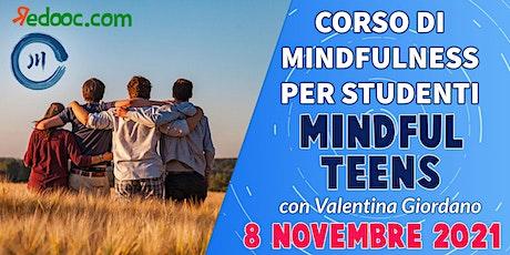 MINDFUL TEENS: Incontri di mindfulness per Adolescenti - 3° Incontro biglietti