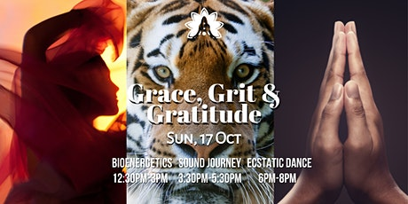 Grace, Grit, Gratitude -Bioenergetics, Sound Journey, Ecstatic Dance &Cacao tickets