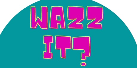 WAZZIT? - An Improv Comedy Show tickets