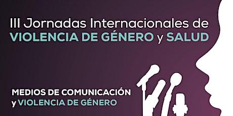 III Jornadas Internacionales de Violencia de Género y Salud tickets
