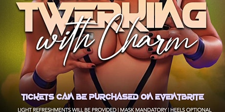 Copy of Twerking with Charm tickets