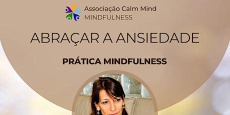 Prática Mindfulness - Abraçar a Ansiedade bilhetes