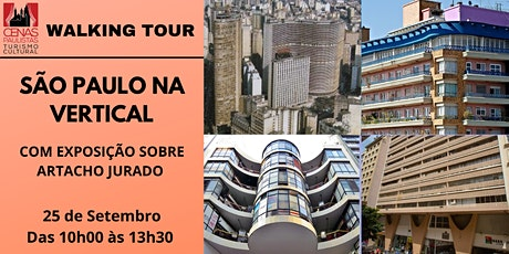 WALKING TOUR: SÃO PAULO NA VERTICAL: com exposição  sobre Artacho Jurado ingressos