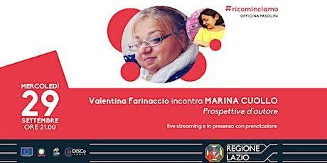 Prospettive d'autore  - Valentina Farinaccio incontra Marina Cuollo biglietti