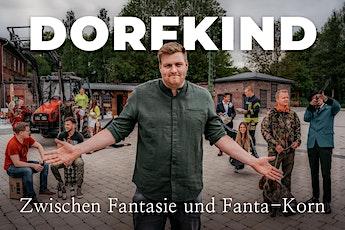 Dorfkind - Zwischen Fantasie und Fanta-Korn Tickets