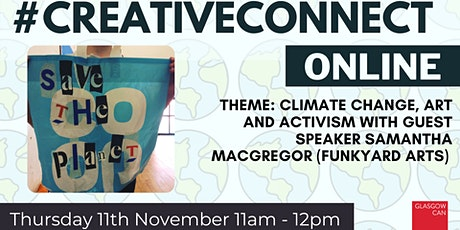 #CreativeConnect November 2021. Climate Change, Art & Activism tickets