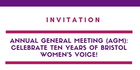 Annual General Meeting (AGM): Celebrate ten years of Bristol Women's Voice! tickets
