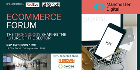 Ecommerce Forum: The technology shaping the future of the sector tickets