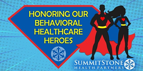 Honoring Our Behavioral Healthcare Heroes tickets