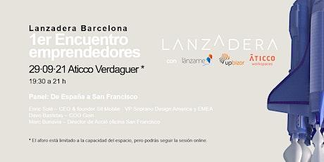 Lanzadera Barcelona - Encuentro emprendedores entradas