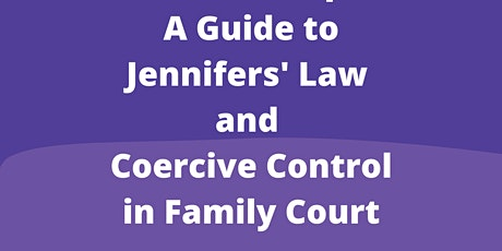 A Workshop: A Guide to Jennifers' Law and Coercive Control in Family Court tickets