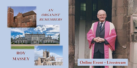 An Organist Remembers – Memories of a Life in Cathedral Music –  Online Tickets
