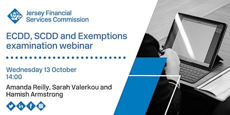 ECDD, SCDD and Exemptions examination webinar tickets