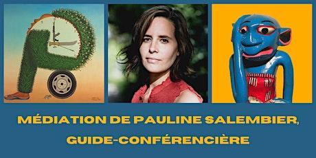 Médiation de Pauline Salembier, guide-conférencière billets