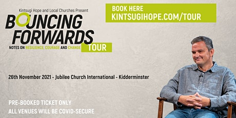 Bouncing Forwards Tour   Jubilee Church Kidderminster tickets