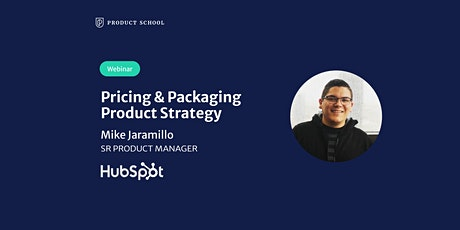 Webinar: Pricing & Packaging Product Strategy by HubSpot Sr PM tickets