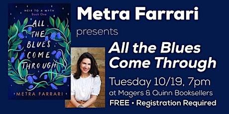 Metra Farrari presents All the Blues Come Through tickets