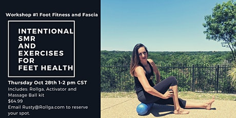 Workshop #1 Foot Fitness and Fascia: Intentional SMR and Exercises for Feet tickets