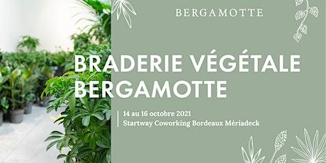 Braderie Végétale Bergamotte // Bordeaux billets