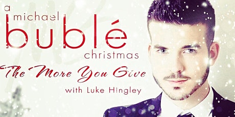 12 Nights of Christmas - Luke Does Buble!! Tribute act - optional 3 courses tickets
