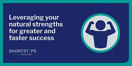 Leveraging Your Natural Strengths For Greater/Faster Success tickets