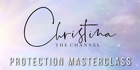Christina the Channel | LIVE Protection Masterclass tickets