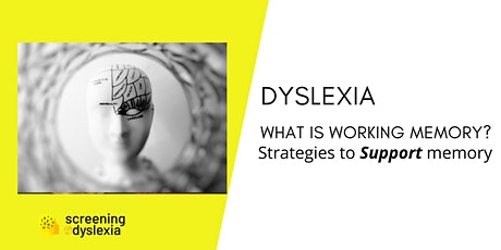 Dyslexia - What is Working Memory? Strategies to support memory. tickets