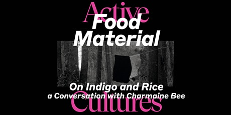 Food Material: On Indigo and Rice Conversation with Charmaine Bee tickets