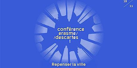 Conférence Érasme-Descartes 2021 : repenser la ville tickets