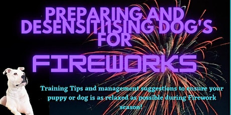 Preparing and Desensitising your dog for Fireworks tickets