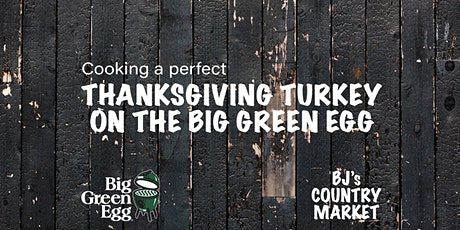 Cooking a perfect Thanksgiving Turkey on the Big Green Egg tickets