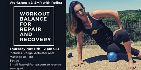 Workshop #2 SMR with Rollga: Workout Balance for Repair and Recovery tickets