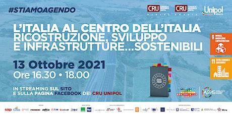 L'Italia al centro dell'Italia - Ricostruzione, Sviluppo e Infrastrutture biglietti