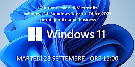 Webinar Microsoft - Windows 11, Windows Server e Office 2021 biglietti