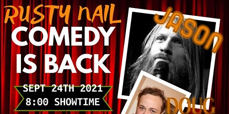 Rusty Nail Comedy: Comedy comeback at The Crazy Canuck DTK 2021:Sept 24th tickets