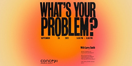 F21: What's Your Problem? With Larry Smith tickets